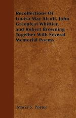 Recollections of Louisa May Alcott, John Greenleaf Whittier, and Robert Browning - Together with Several Memorial Poems af Maria S. Porter