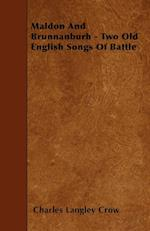 Maldon and Brunnanburh - Two Old English Songs of Battle af Charles Langley Crow