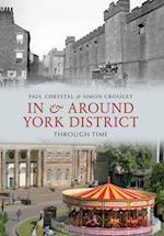 In & Around York District Through Time