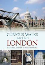 Curious Walks Around London af Alan Brooke, David Brandon