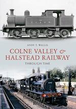 Colne Valley & Halstead Railway Through Time (Through Time)