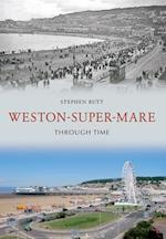 Weston Super Mare Through Time af Stephen Butt
