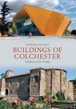 Buildings of Colchester Through Time (Through Time)