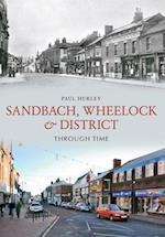 Sandbach, Wheelock & District Through Time (Through Time)
