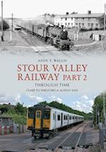Stour Valley Railway Part 2 Through Time (Through Time)