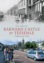 Barnard Castle & Teesdale Through Time af Paul Chrystal
