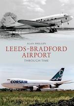 Leeds - Bradford Airport Through Time af Alan Phillips