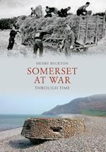 Somerset at War Through Time af Henry Buckton