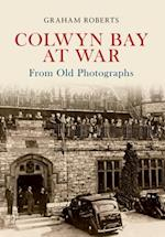 Colwyn Bay at War From Old Photographs af Graham Roberts