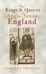 The Kings & Queens of Anglo-Saxon England af Timothy Venning