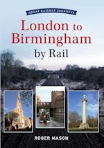 Great Railway Journeys - London to Birmingham by Rail