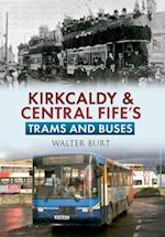Kirkcaldy & Central Fife's Trams & Buses