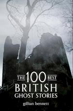 100 Best British Ghost Stories af Gillian Bennett
