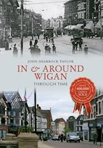 In & Around Wigan Through Time (Through Time)