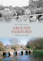 Around Fairford Through Time