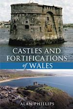 Castles and Fortifications of Wales af Alan Phillips