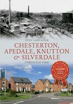 Chesterton, Apedale, Knutton & Silverdale Through Time