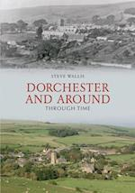 Dorchester and Around Through Time
