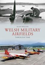 Welsh Military Airfields Through Time af Alan Phillips