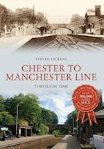 Chester to Manchester Line Through Time