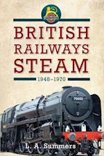 British Railways Steam 1948-1970 af L. A. Summers