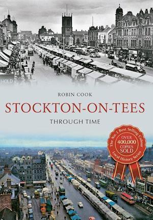 Bog, paperback Stockton-on-Tees Through Time af Robin Cook