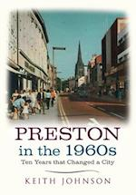 Preston in the 1960s (Ten Years That Changed a City)