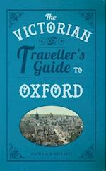The Victorian Traveller's Guide to Oxford af Edwin English
