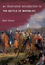 An Illustrated Introduction to the Battle of Waterloo (An Illustrated Introduction to)
