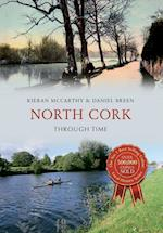 North Cork Through Time af Kieran Mccarthy