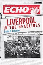 Liverpool in the Headlines af Daniel K. Longman