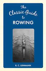 The Classic Guide to Rowing (The Classic Guide to)