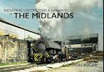 Industrial Locomotives & Railways of The Midlands (Industrial Locomotives Railways of)