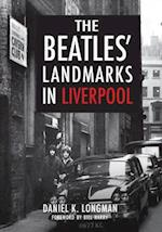 The Beatles' Landmarks in Liverpool af Daniel K. Longman