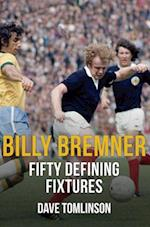 Billy Bremner Fifty Defining Fixtures (Fifty Defining Fixtures)