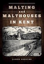 Malting and Malthouses in Kent e-book af James Preston