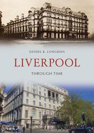 Bog, paperback Lost Liverpool af Daniel K. Longman