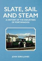 Slate, Sail and Steam af John Idris Jones