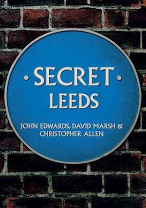 Bog, paperback Secret Leeds af John Edwards