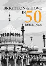 Brighton and Hove in 50 Buildings af Kevin Newman