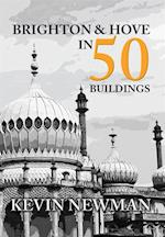 Brighton & Hove in 50 Buildings af Kevin Newman