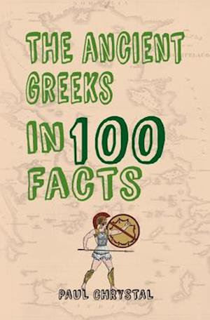 Bog, paperback The Ancient Greeks in 100 Facts af Paul Chrystal