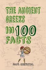 The Ancient Greeks in 100 Facts (In 100 Facts)