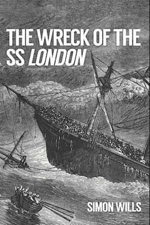 Wreck of the SS London af Simon Wills
