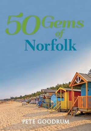 Bog, paperback 50 Gems of Norfolk af Pete Goodrum