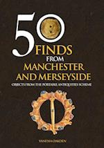 50 Finds From Manchester and Merseyside af Vanessa Oakden