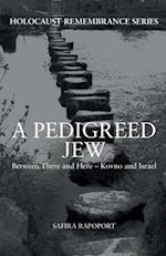 A Pedigreed Jew (Holocaust Remembrance)