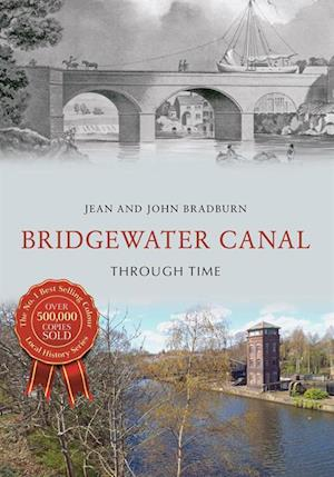 Bridgewater Canal Through Time af Jean, John Bradburn