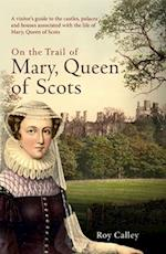 On the Trail of Mary, Queen of Scots