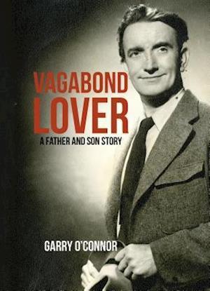 Bog, hardback The Vagabond Lover af Garry O'Connor